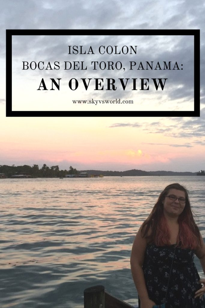 What to eat, see, and do on Isla Colon, Bocas del Toro, Panama